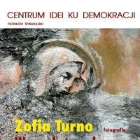 """""""WYSZUKANE OBRAZY"""" - wystawa fotografii Zofii Turno"""