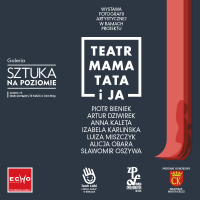 Teatr, Mama, Tata i Ja - wystawa w Galerii Handlowej Echo