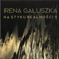 NA STYKU REALNOŚCI 2 | wystawa fotografii Ireny Gałuszki