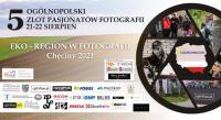 5 Ogólnopolski Zlot Pasjonatów Fotografii   EKO-REGION W FOTOFRAFII Chęciny 2021