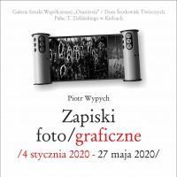 ZAPISKI FOTO | GRAFICZNE - wystawa Piotra Wypycha w DŚT - Pałacyku T. Zielińskiego