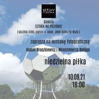 Niedzielna Piłka - zapraszamy na wystawę.